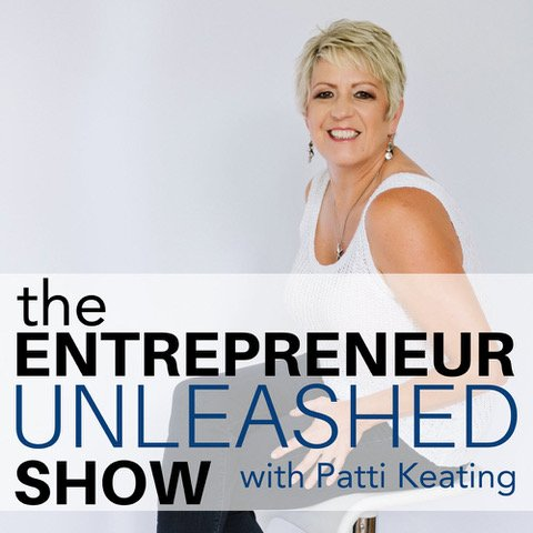 The Entrepreneur Unleashed Show with Patty Keating