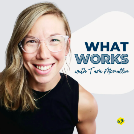 What Works with Tara McMullin